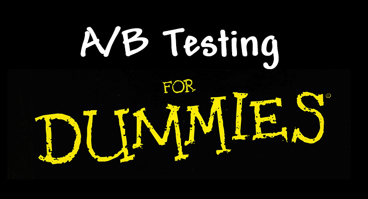 A/B Testing for Dummies
